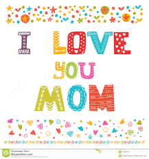 Mothers Greeting Card I Love You Mom Cute Greeting Card Happy Mothers Day Concept Stock