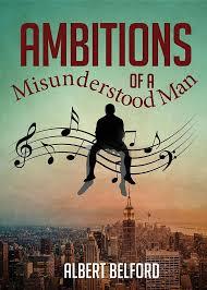 Ambitions of a Misunderstood Man: Amazon.es: Belford, Albert ...