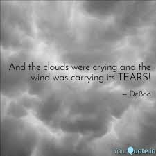And The Clouds Were Cryin Quotes Writings By Devanshi Mehta