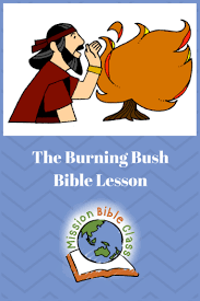 The Lord Speaks From A Burning Bush Mission Bible Class