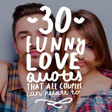 Funny Love Quotes Mesmerizing 48 Funny Love Quotes That All Couples Can Relate To