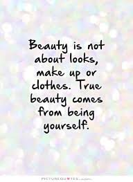 Beauty Is Not On The Outside Quotes Best Of Quotes About About Yourself 24 Quotes