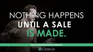 Sale Quote Sales Motivation Quote Nothing Happens Until A Sale Is Made