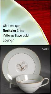 Antique Noritake China Patterns With Gold Edging Fascinating What Antique Noritake China Patterns Have Gold Edging Fine China