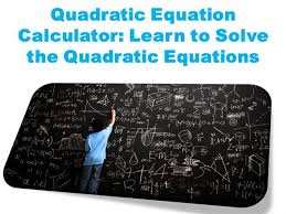 quadratic equation calculator learn to solve the quadratic equati authorstream
