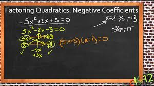 factoring quadratic expressions with negative coefficients an algebra i you