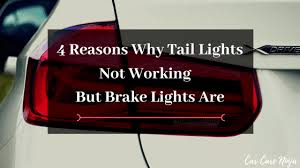 4 causes why tail lights not working
