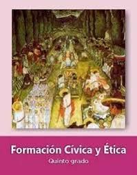 Primer grado grado 6° libro de primaria. Formacion Civica Y Etica Quinto 2019 2020 Ciclo Escolar Centro De Descargas
