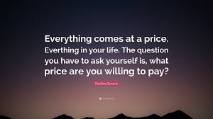 """Quote Price Paullina Simons Quote """"Everything comes at a price Everthing in 31"""