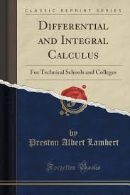Differential and Integral Calculus: For Technical Schools and Colleges by  Preston Albert Lambert
