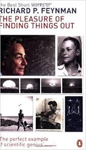 The Pleasure of Finding Things Out : The Best Short Works of Richard  Feynman: Feynman, Richard, Robbins, Jeffery: 9780140290349: Amazon.com:  Books
