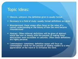 definition essay wit comp definition a definition essay is an  topic ideas obscure unknown the definition given is usually formal necessary to