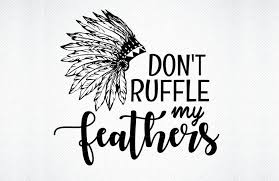 Available in png and vector. Don T Ruffle My Feathers Graphic By Svg Den Creative Fabrica