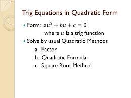 13 trig equations in quadratic form