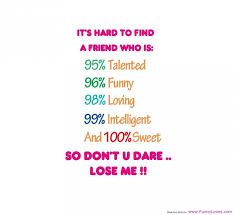 Friendship Quotes It Is Hard To Find A Friend Who Is Funny Quotes On