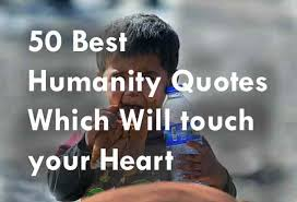 Quotes About Humanity Impressive 48 Best Humanity Quotes Which Will Touch Your Heart