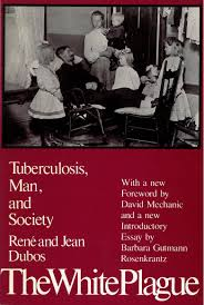 com the white plague tuberculosis man and society com the white plague tuberculosis man and society 9780813512242 professor jean dubos barbara gutmann rosenkrantz david mechanic books