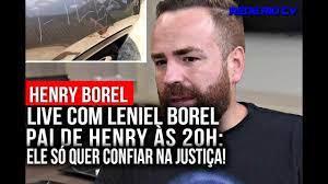 CASO HENRY BOREL: AO VIVO COM LENIEL BOREL, PAI DE HENRY.