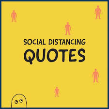 If you've developed productive and healthy habits during lockdown, you might not be prepared to go. 17 Best Social Distancing Quotes For You To Read Alone