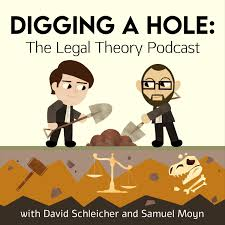 Digging a Hole: The Legal Theory Podcast