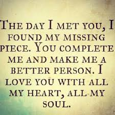 You Complete Me Quotes Cool The Day I Met You I Found My Missing Piece You Complete Me And