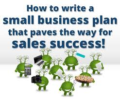 sales for small business how to write a small business plan that paves the way for sales