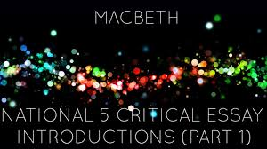 national critical essay introductions macbeth examples part  national 5 critical essay introductions macbeth examples part 1