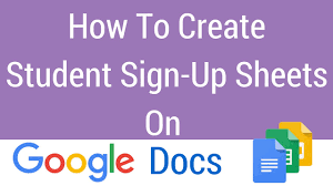 How To Make A Signup Sheet How To Create A Student Sign Up Sheet On Google Docs