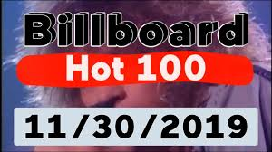 Top 100 Songs Top Charts Billboard Hot 100 Top 100 Songs Of The Week November 30 2019