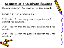 solutions of a quadratic equation if b 2 4ac 0 then the quadratic