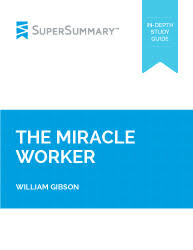 the miracle worker summary supersummary the miracle worker