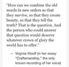 mrs dalloway virginia woolf the words are purposes how can we combine the old words in new orders so that they survive so