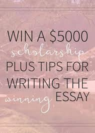 best scholarships images college scholarships  scholarship tips a 5000 scholarship essay tipstall peoplecollege