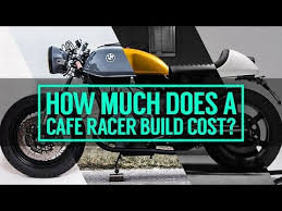 22 mai 2018 how much does it cost to build a cafe racer motorcycle motorcycles
