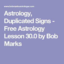 Astrology Duplicated Signs Free Astrology Lesson 30 0 By