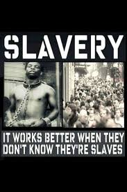 best end modern day slavery images human rights you will be forever slave to a job
