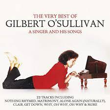 O'sullivan, GILBERT - Singer & His Songs: Very Best of Gilbert O ...