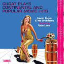 Cugat Plays Continental and Popular Movie Hits album by Xavier Cugat & His Orchestra