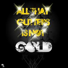 all that glitters is not gold by liquid on   all that glitters is not gold by liquid8905