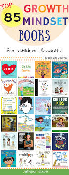 Top 85 Growth Mindset Books For Children And Adults Big Life Journal