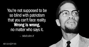 Malcolm X Quotes Cool Malcolm X Quote You're Not Supposed To Be So Blind With Patriotism