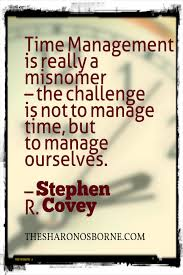 Time Management Quotes Enchanting Quote Time Management Is Really A Misnomer The Challenge Is Not