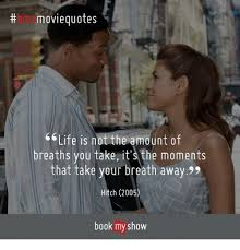 Movie Quotes About Life Awesome Th Movie Quotes Life Is Not The Amount Of Breaths You Take It's The