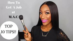 how to get a job at mac cosmetics how to bee a mac artist
