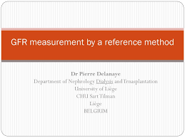Gfr Measurement By A Reference Method Ppt Download