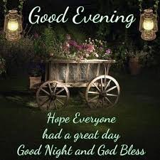 Good Morning And Good Night Quotes Best of Good Evening Hope Everyone Had A Great Day Good Night Pictures