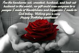 Birthday wishes quotes for husband ~ Birthday wishes quotes for husband ~ For the handsome est smartest hunkiest and birthday wish for husband