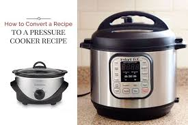 Pressure Cooker Rice Chart How To Convert A Recipe Into A Pressure Cooker Instant Pot