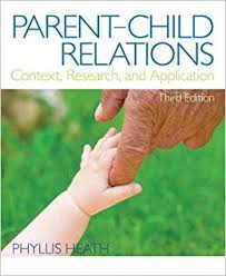 Parent-Child Relations: Context, Research, and Application (3rd Edition) by Phyllis  Heath (2012-01-06): Amazon.com: Books