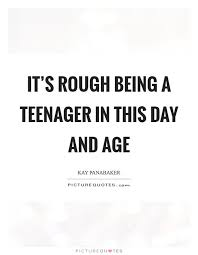 Teenager Quotes Interesting Being A Teenager Quotes Sayings Being A Teenager Picture Quotes